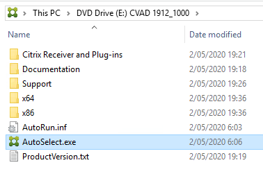 Machine generated alternative text: ThisPC 1912 1000  Name  Citrix Receiver and Plug-ins  Documentation  a  Support  AutoRun.inf  AutoSeIect.exe  ProductVersion.txt  Date modified  2/05/2020 19:21  2/05/2020 19:18  2/05/2020 19:26  2/05/2020 19:36  2/05/2020 19:36  2/05/2020 6:03  2/05/2020 606  2/05/2020 19: 19