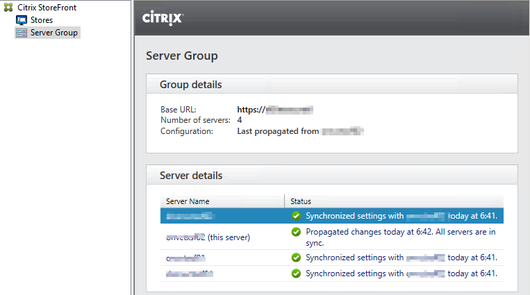 Machine generated alternative text: Citrix StoreFront  Stores  Server Group  ciTR!X'  Server Group  Group details  Base URL:  https://  Number of servers: 4  Configuration:  Last propagated from  Server details  Server Name  (this server)  Synchronized settings with  •oday at 641.  Propagated changes today at 642. All servers are in  Synchronized settings with  today at 641.  Synchronized settings with  today at 641.