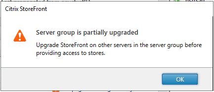 Machine generated alternative text: Citrix StoreFront  Server group is partially upgraded  Upgrade StoreFront on other servers in the server group before  providing access to stores.