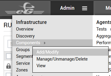 Machine generated alternative text: Admin  Infrastructure  Overview  Discovery  Agen  Tests  Groups  Seg  Service  Zones  Add/Modify  Manage/ Unmanage/Delete  View