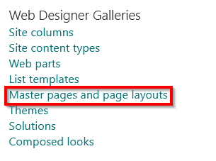 Web Designer Galleries  Site columns  Site content types  Web parts  List tem lates  aster pages an page ayouts  emes  Solutions  Composed looks