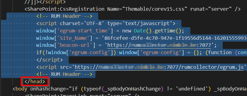 "<Sharepoint:CssRegistration css"" runat=""server""  <script charset='UTF-8'  window[ •egrum-start time'] — new Date() .getTime();  window[ • site_Name'] = '86fcefee-d5fe-4c7ø-947e-1f19556d5144-162ø1555993  beacon-url ' ] ;  egrum-config']) window[ egrum-config•] — {}; (function • (con  (script src=•https://——•XÄi••.••Wk&:7ø77/rumc011ector/egrum.js  y on as change-""if (typeof(_spBodyonHashChange)  ' undefined') _spBodyonHa"