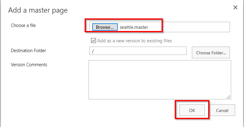 """Add a master page  Choose a file  Destination Folder  Version Comments  Browse...  seattle.master  Add as a new version to existing files  Choose Folder"""","""