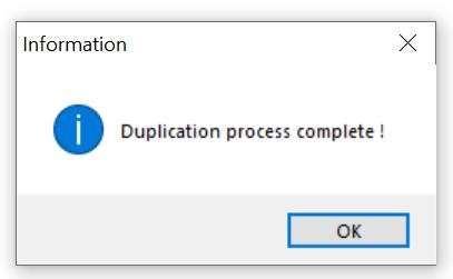 Machine generated alternative text: Information  Duplication process complete !  0K  x